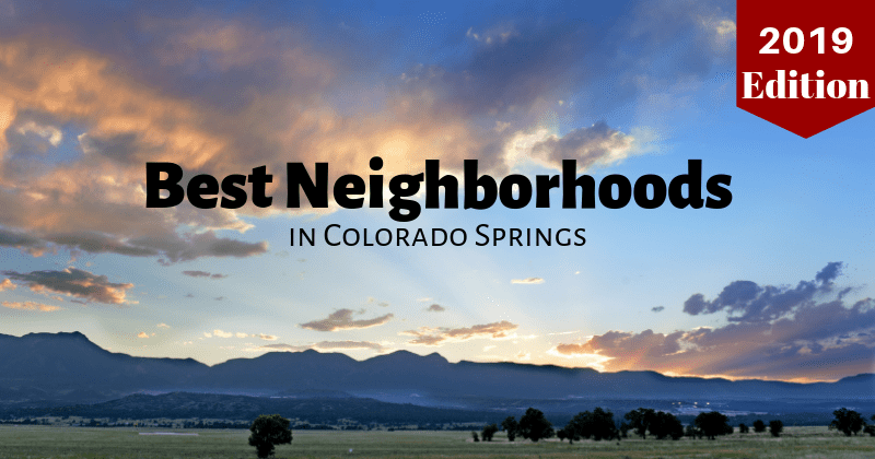 best neighborhoods in colorado springs - 2019 edition