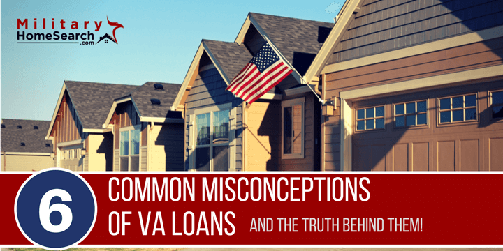 6 myths and misconceptions of VA loans
